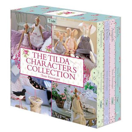 The Tilda Characters Collection : Birds, Bunnies, Angels & Dolls