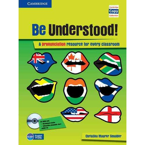 Be Understood! Book and Audio CD Pack: A Pronunciation Resource for Every Classroom [With CDROM]