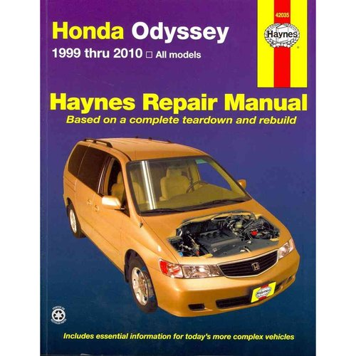 Haynes Honda Odyssey Repair Manual: 1999 Thru 2010, All Models Based on a Complete Teardown and Rebuild