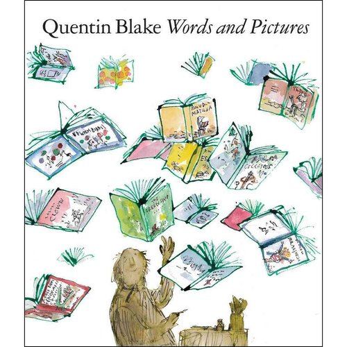 Quentin Blake Words and Pictures