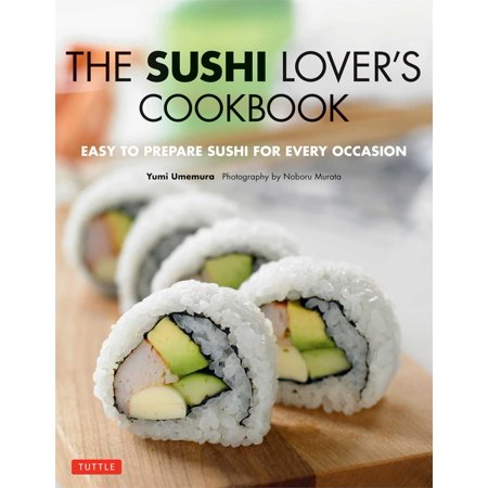 The Sushi Lover's Cookbook : Easy to Prepare Sushi for Every Occasion - Easy To Prepare Halloween Foods