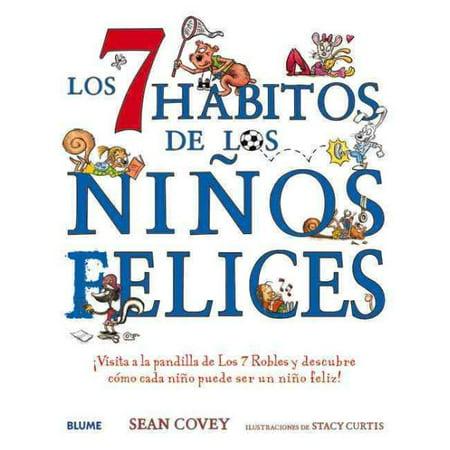 Los 7 H Bitos De Los Ni Os Felices    Visita A La Pandilla De Los 7 Robles Y Descubre C Mo Cada Ni O Puede Ser Un Ni O Feliz