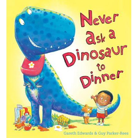 - Never Ask a Dinosaur to Dinner