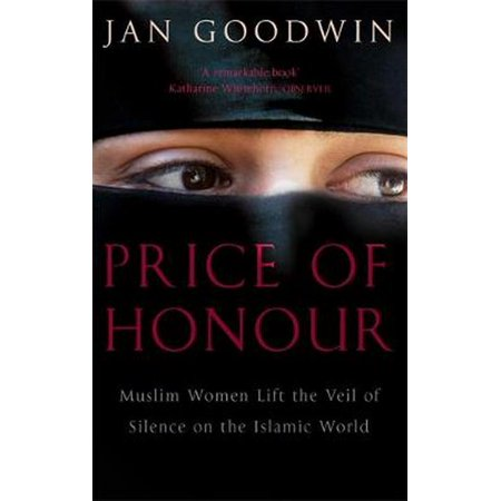 Price of Honour : Muslim Women Lift the Veil of Silence on the Islamic
