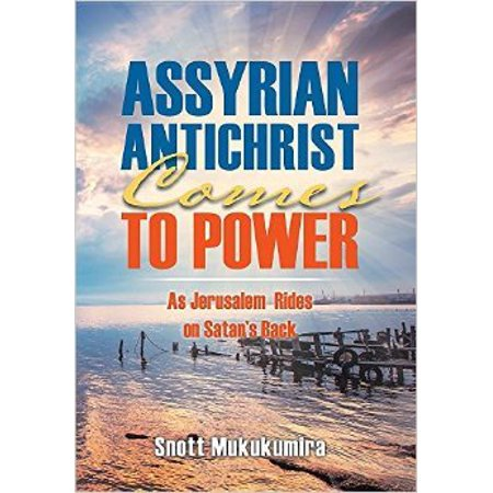 Assyrian Antichrist Comes To Power  As Jerusalem Rides On Satans Back