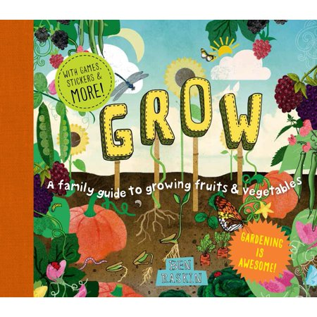 Grow : A Family Guide to Growing Fruits and