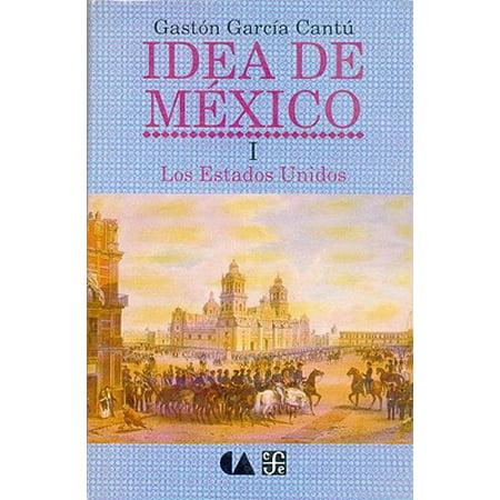 Idea de M'Xico, I : Los Estados Unidos