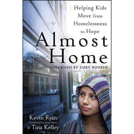 Almost Home: Helping Kids Move from Homelessness to Hope by
