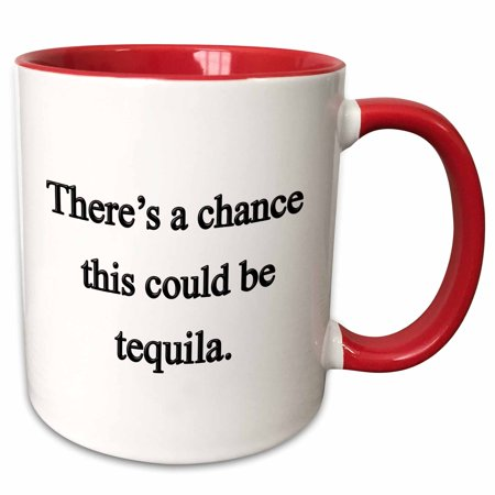 3dRose There�s a chance this could be tequila, - Two Tone Red Mug, 11-ounce