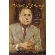Portrait of Johnny : The Life of John Herndon Mercer