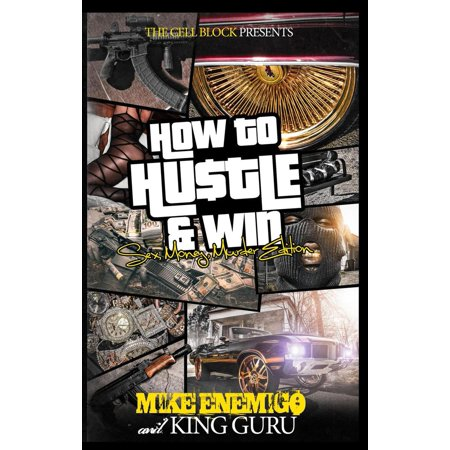 How to Hustle and Win: Sex, Money, Murder - eBook