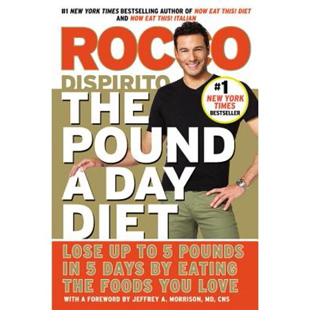The Pound a Day Diet : Lose Up to 5 Pounds in 5 Days by Eating the Foods You