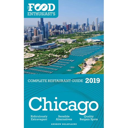 Chicago 2019 -The Food Enthusiast's Complete Restaurant Guide - (Best Hotdog In Chicago 2019)