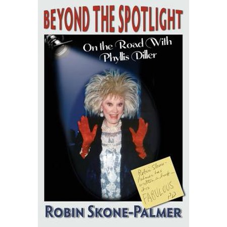 Beyond the Spotlight: On the Road with Phyllis Diller by