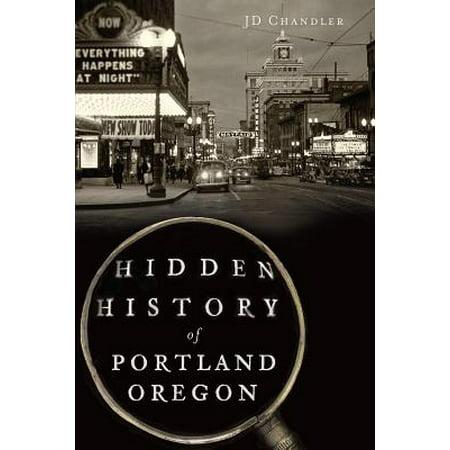 Hidden History of Portland, Oregon - eBook (Halloween Festivals Portland Oregon)
