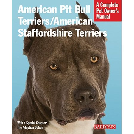 American Pit Bull Terriers/American Staffordshire Terriers : Everything about Purchase, Housing, Care, Nutrition, and Health (Best Diet For Staffordshire Bull Terrier)