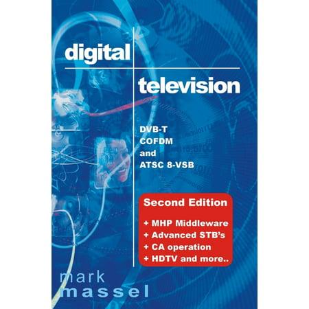 Atsc Digital Ready Tuner (Digital Television: DVB-T, COFDM and ATSC 8-VSB: (Second Edition) MHP Middleware, Advanced STB's, CA Operation, HDTV and More... - eBook )
