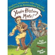 You're History, Mate! Dingbats, Dropkicks, Dills, Duds & Disasters in Australian History - eBook