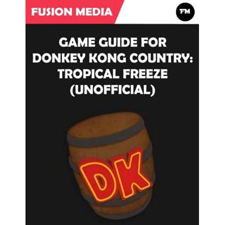 Game Guide for Donkey Kong Country: Tropical Freeze (Unofficial) - eBook