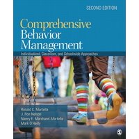 Comprehensive Behavior Management : Individualized, Classroom, and Schoolwide Approaches