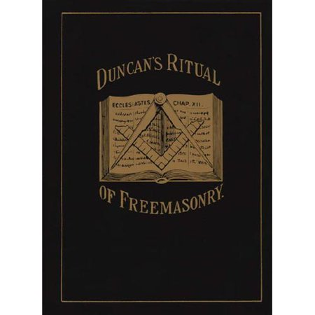 Duncans Masonic Ritual and Monitor; Or, Guide to the Three Symbolic Degrees of the Ancient York Rite and to... by