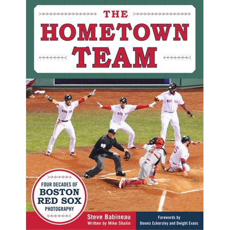 The Hometown Team : Four Decades of Boston Red Sox Photography