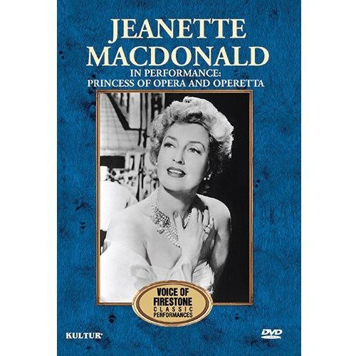 The Voice Of Firestone: Jeanette MacDonald In Performance: Princess Of Opera And Operetta (Full Frame)