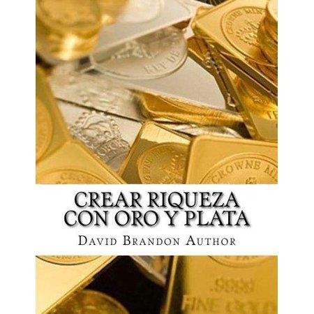 Crear Riqueza Con Oro Y Plata  Estrategias Pr Cticas Y Consejos Para Smart Dummies