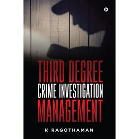 Third Degree Crime Investigation Management - eBook - 3rd Degree Silicone