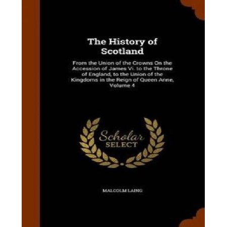 The History of Scotland: From the Union of the Crowns on the Accession of James VI. to the Throne of England, to the Union of the Kingdoms in t - image 1 of 1