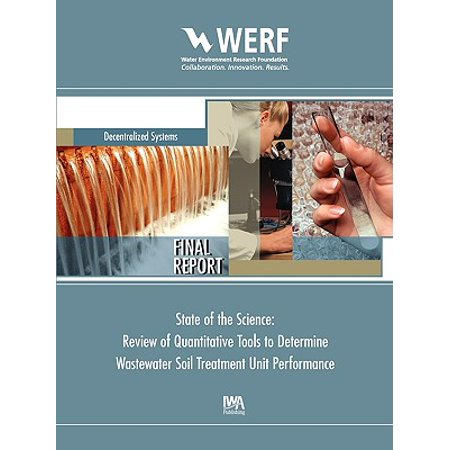 State of the Science : Review of Quantitative Tools to Determine Wastewater Soil Treatment Unit Performance