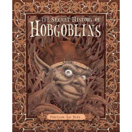 The Secret History of Hobgoblins: Or the Liber Mysteriorum Domesticorum