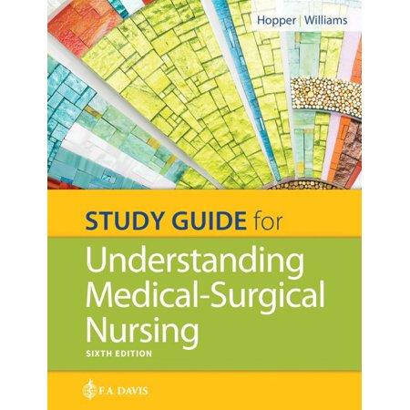 Study Guide for Understanding Medical Surgical Nursing - Medical Students Guide