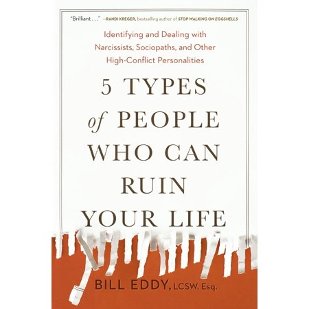 5 Types Of People Who Can Ruin Your Life   Identifying And Dealing With Narcissists  Sociopaths  And Other High Conflict  Personalities