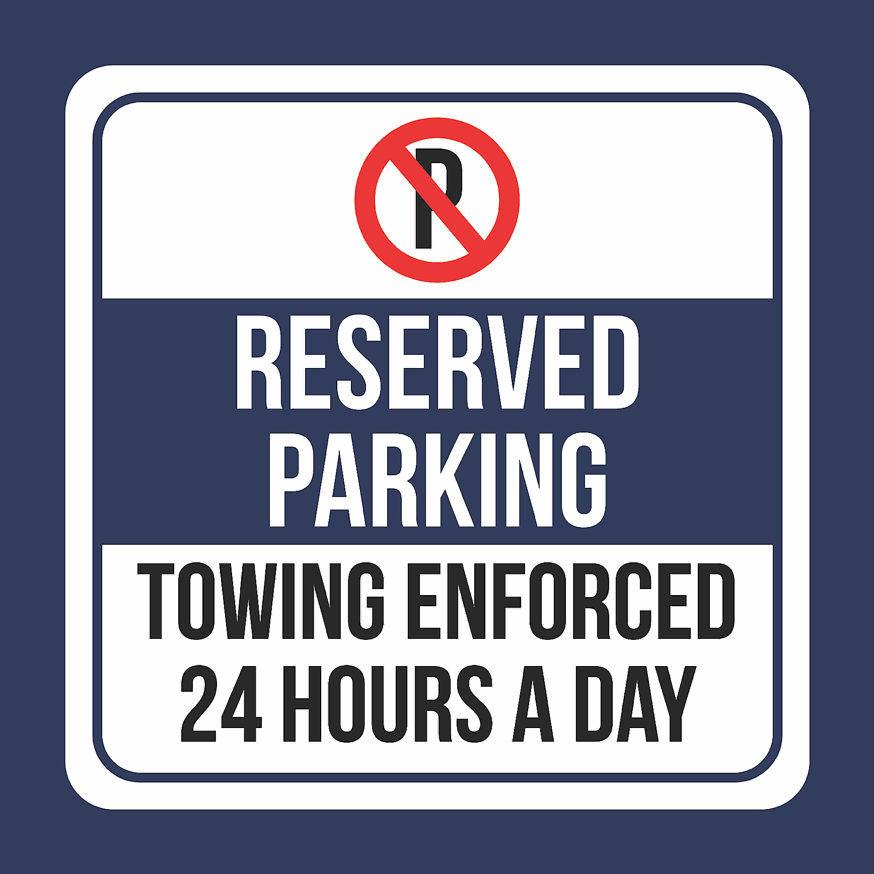 Reserved Parking Towing Enforced 24 Hours A Day Print Blu...