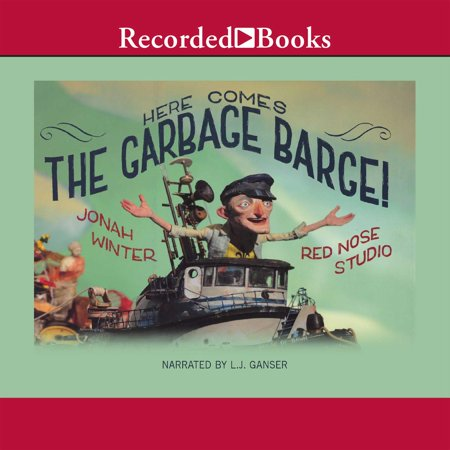 Here Comes the Garbage Barge - Audiobook