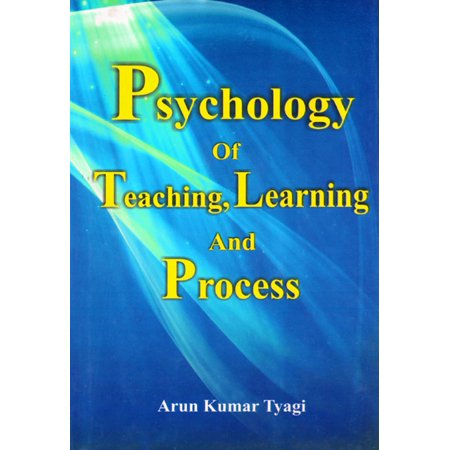 Psychology of Teaching, Learning and Process -