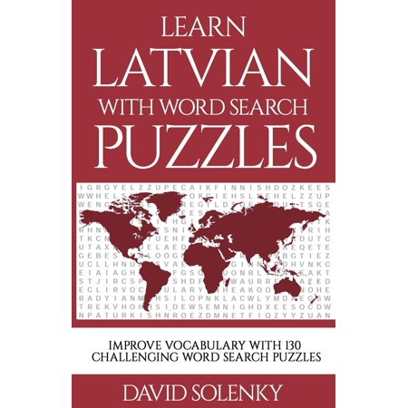 Learn Latvian with Word Search Puzzles: Learn Latvian Language Vocabulary with Challenging Word Find Puzzles for All Ages (Umberto Eco Search For The Perfect Language)