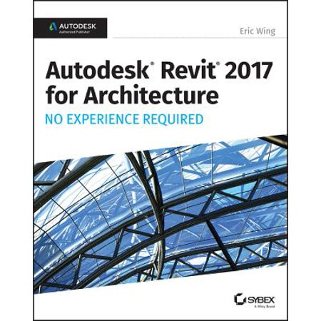 Autodesk Revit 2017 for Architecture : No Experience
