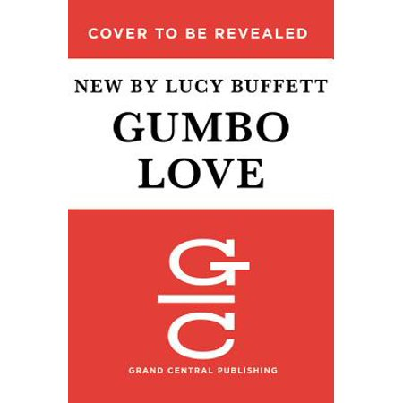 Gumbo Love : Recipes for Gulf Coast Cooking, Entertaining, and Savoring the Good Life (Gulf Coast Lighthouses)