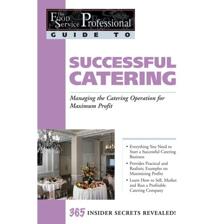 The Food Service Professionals Guide To: Successful Catering: Managing the Catering Operation for Maximum Profit - (Jobs In The Hospitality And Catering Industry)