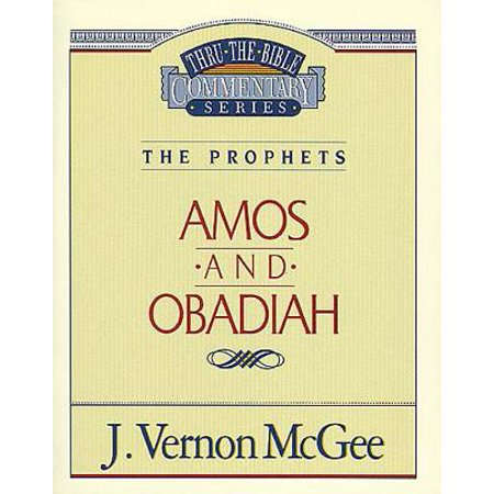 Thru the Bible Vol. 28: The Prophets (Amos/Obadiah) -