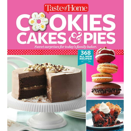 Taste of Home Cookies, Cakes & Pies : 368 All-New Recipes