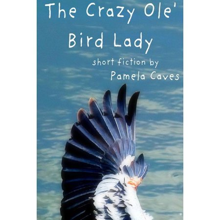 The Crazy Ole' Bird Lady - eBook](Crazy Bird)