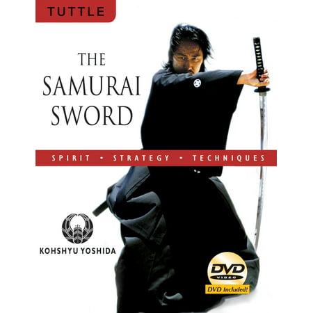 The Samurai Sword: Spirit * Strategy * Techniques : [DVD INCLUDED]