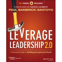 Leverage Leadership 2.0 : A Practical Guide to Building Exceptional Schools
