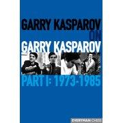 Garry Kasparov on Garry Kasparov: Part 1 - 1973-1985 (Paperback)