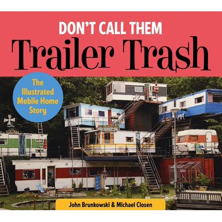 Don't Call Them Trailer Trash : The Illustrated Mobile Home Story - Halloween Trailer Trash
