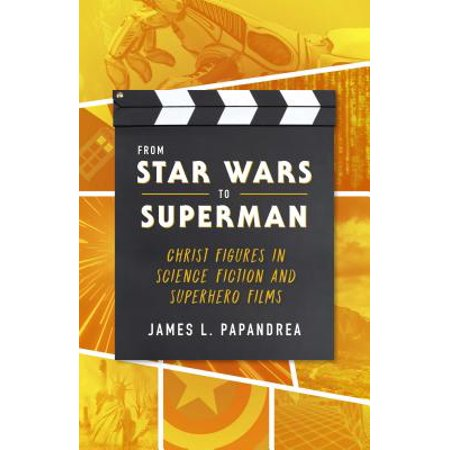 From Star Wars to Superman : Christ and Salvation in Science Fiction and Superhero Films (Road To Salvation)