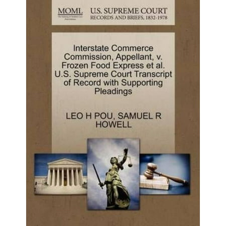 Interstate Commerce Commission, Appellant, V. Frozen Food Express et al. U.S. Supreme Court Transcript of Record with Supporting Pleadings - image 1 of 1